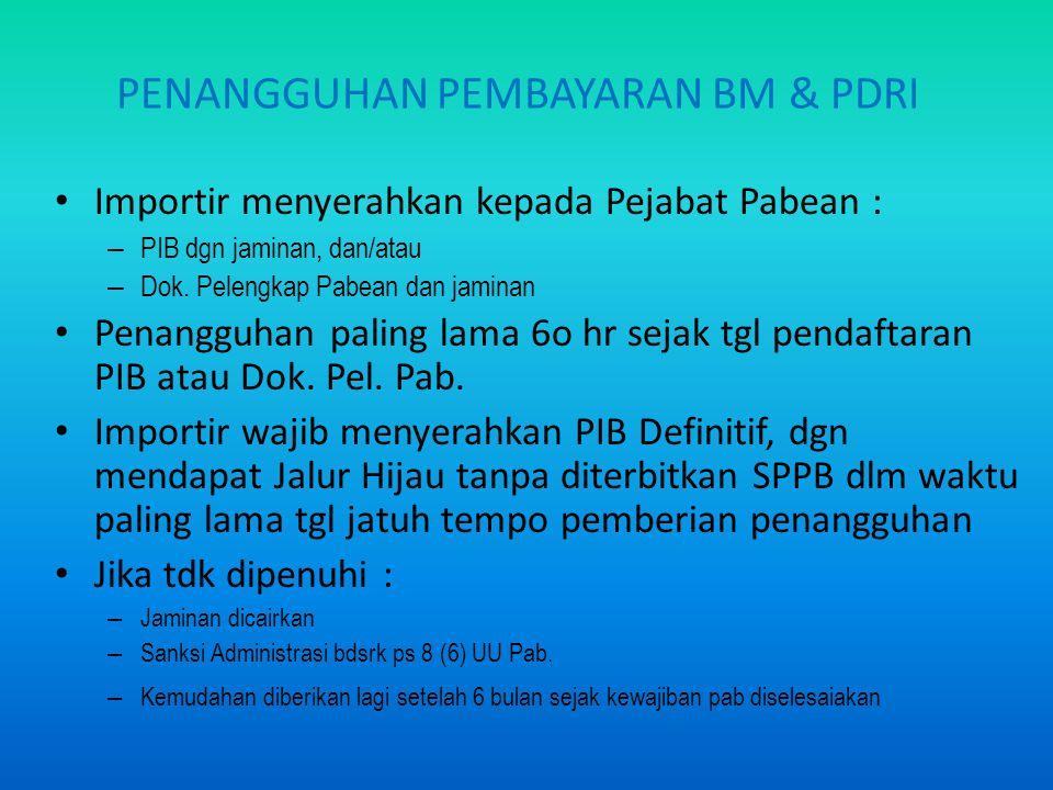 PENANGGUHAN PEMBAYARAN BM & PDRI