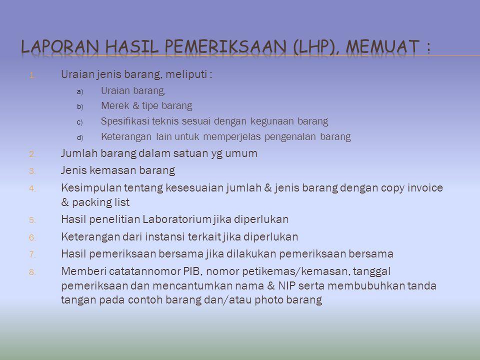 Laporan Hasil Pemeriksaan (LHP), memuat :