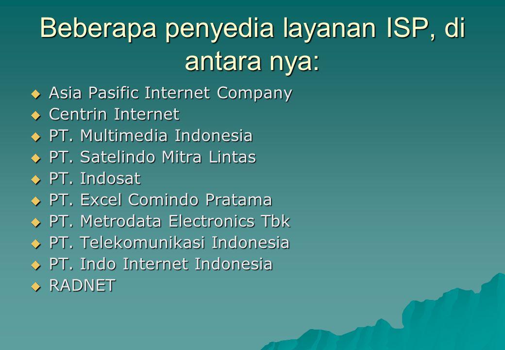 Beberapa penyedia layanan ISP, di antara nya:
