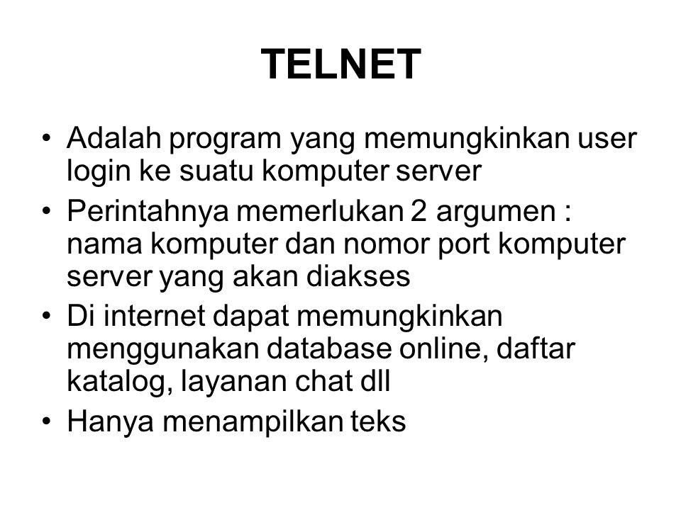 TELNET Adalah program yang memungkinkan user login ke suatu komputer server.