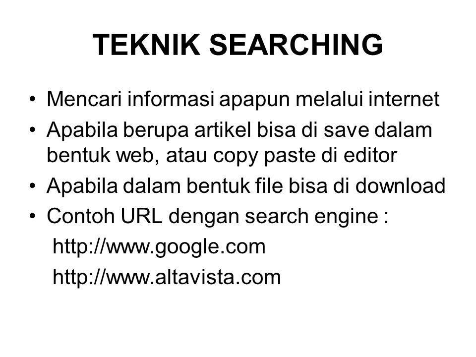 TEKNIK SEARCHING Mencari informasi apapun melalui internet