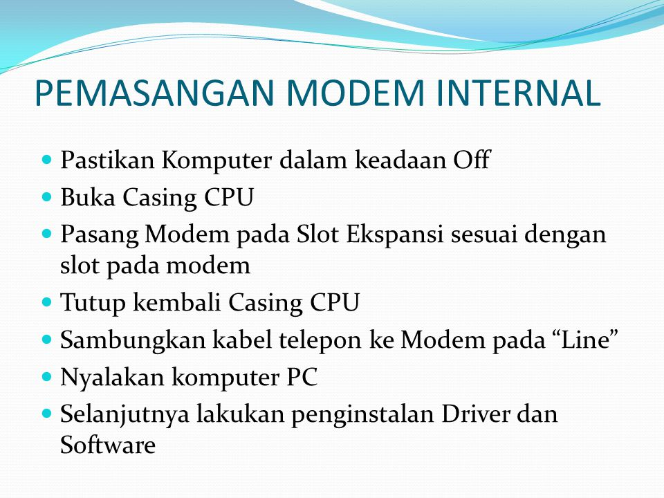 PEMASANGAN MODEM INTERNAL