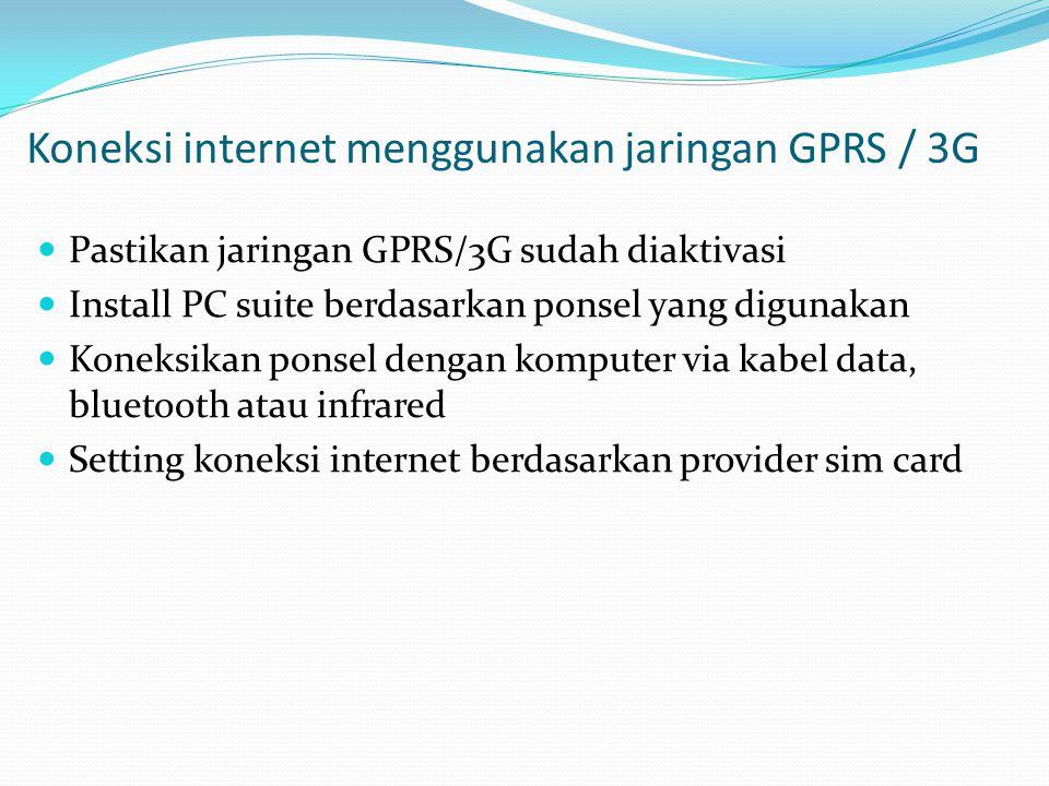 Koneksi internet menggunakan jaringan GPRS / 3G