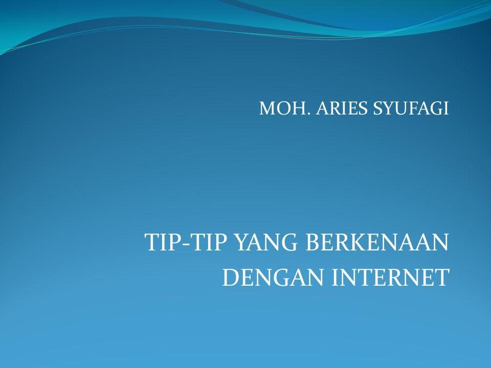 TIP-TIP YANG BERKENAAN DENGAN INTERNET