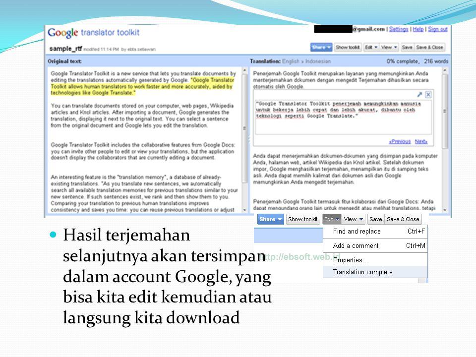 Hasil terjemahan selanjutnya akan tersimpan dalam account Google, yang bisa kita edit kemudian atau langsung kita download