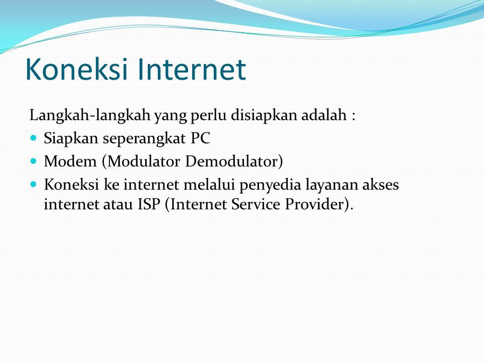 Koneksi Internet Langkah-langkah yang perlu disiapkan adalah :