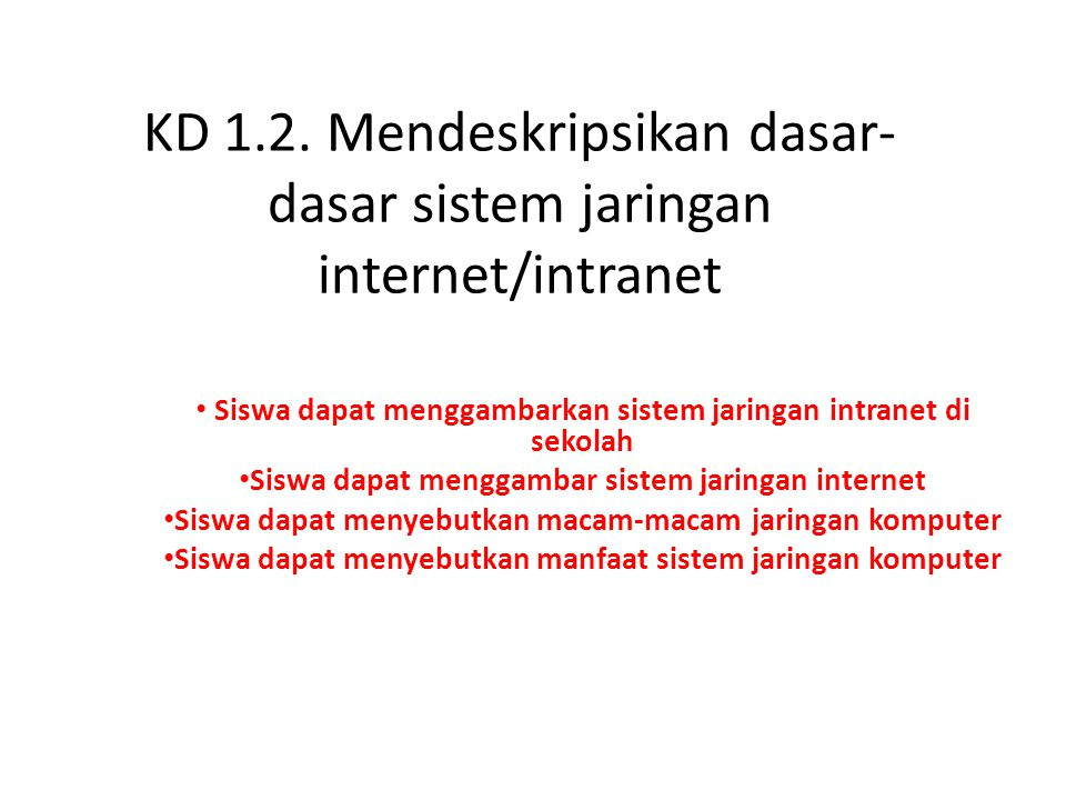 KD 1.2. Mendeskripsikan dasar-dasar sistem jaringan internet/intranet