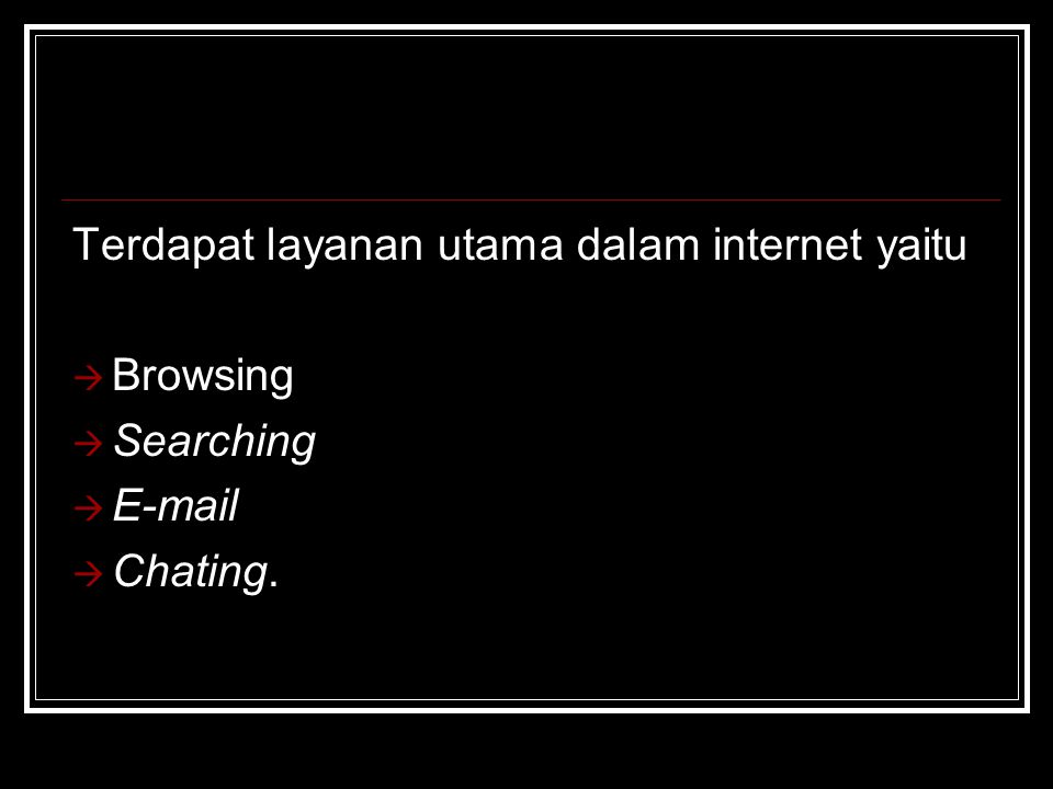 Terdapat layanan utama dalam internet yaitu