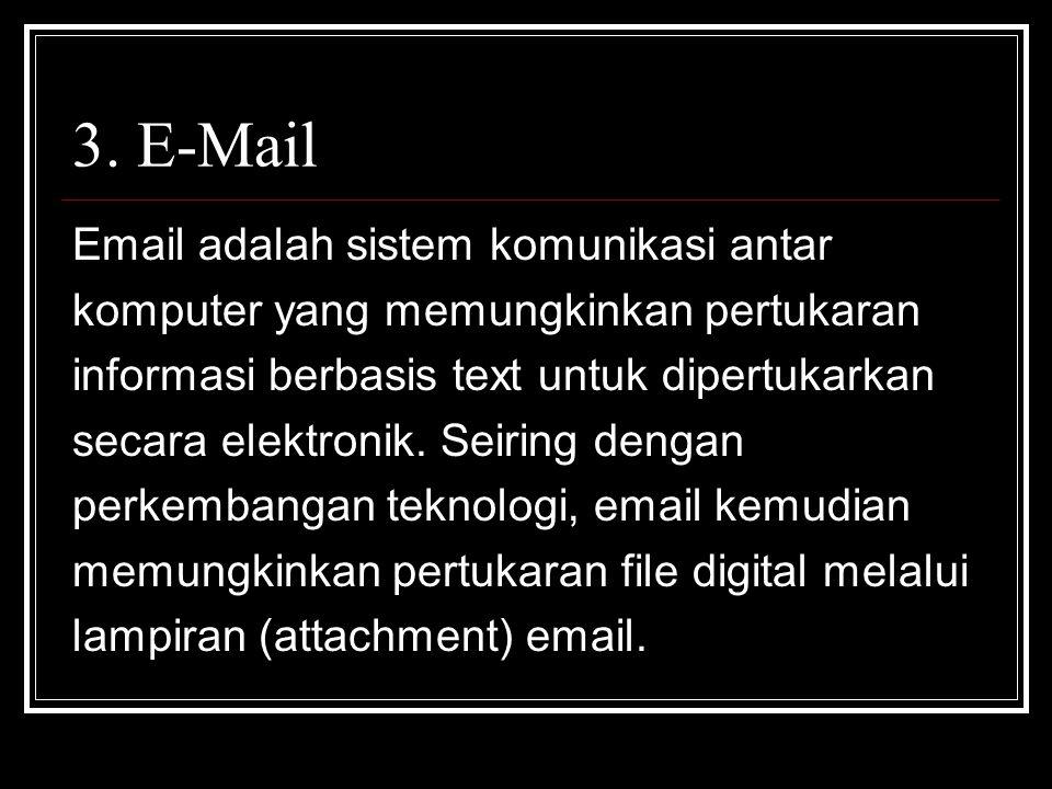 3. E-Mail Email adalah sistem komunikasi antar