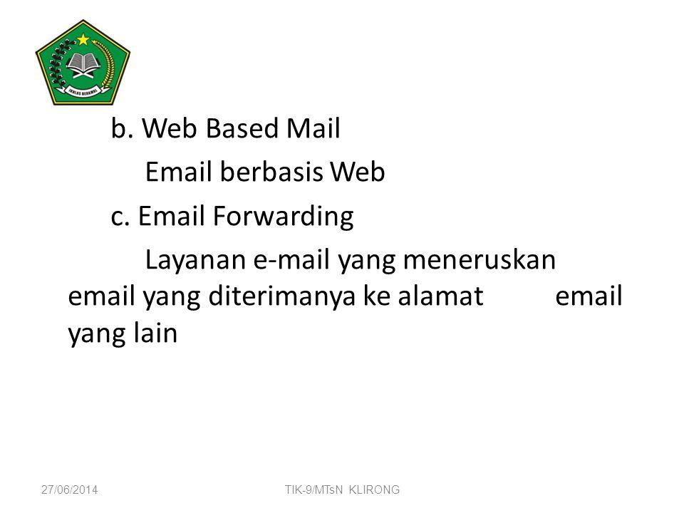 b. Web Based Mail Email berbasis Web c