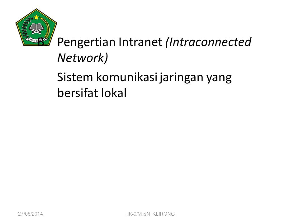 Pengertian Intranet (Intraconnected Network)