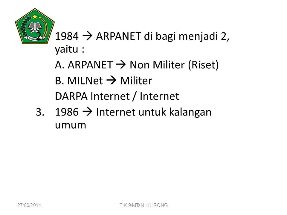 1984  ARPANET di bagi menjadi 2, yaitu :