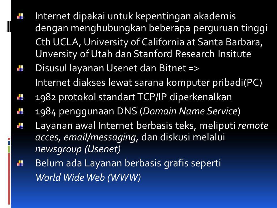 Internet dipakai untuk kepentingan akademis dengan menghubungkan beberapa perguruan tinggi