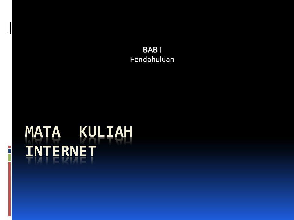 BAB I Pendahuluan MATA KULIAH INTERNET