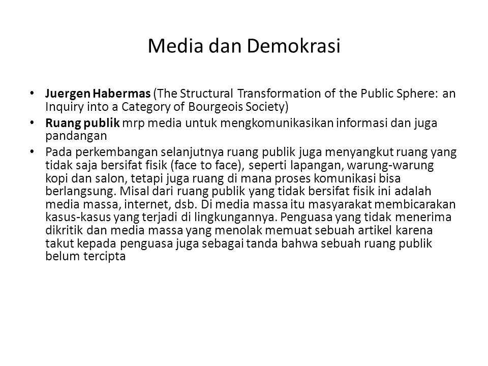 Media dan Demokrasi Juergen Habermas (The Structural Transformation of the Public Sphere: an Inquiry into a Category of Bourgeois Society)