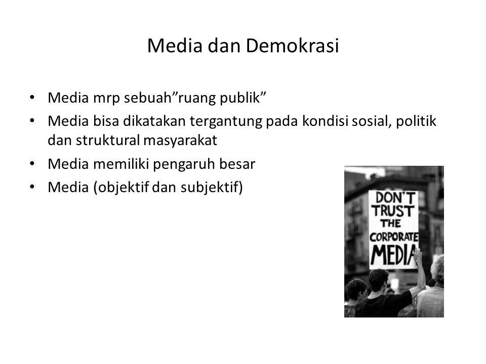 Media dan Demokrasi Media mrp sebuah ruang publik