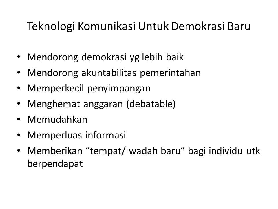 Teknologi Komunikasi Untuk Demokrasi Baru