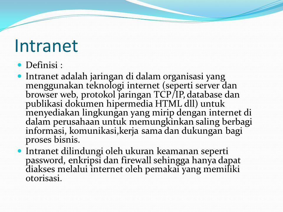 Intranet Definisi :