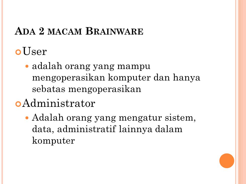 User Administrator Ada 2 macam Brainware