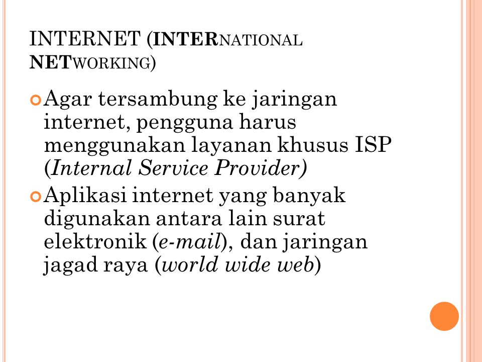 INTERNET (INTERnational NETworking)