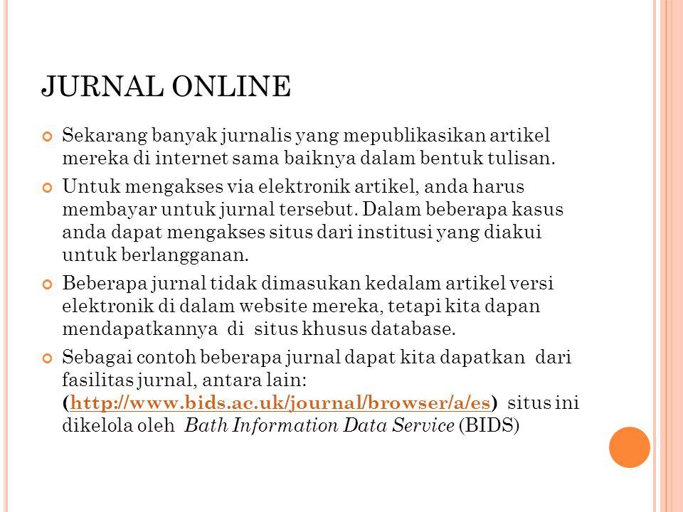 JURNAL ONLINE Sekarang banyak jurnalis yang mepublikasikan artikel mereka di internet sama baiknya dalam bentuk tulisan.