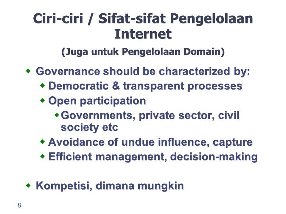 Ciri-ciri / Sifat-sifat Pengelolaan Internet (Juga untuk Pengelolaan Domain)