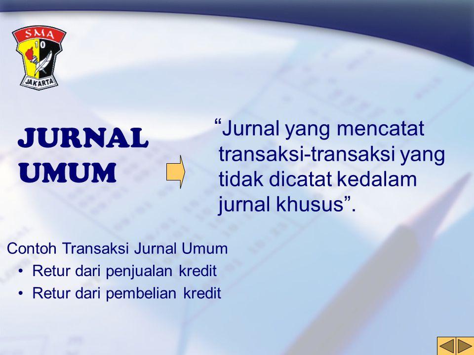 Jurnal yang mencatat transaksi-transaksi yang tidak dicatat kedalam jurnal khusus .