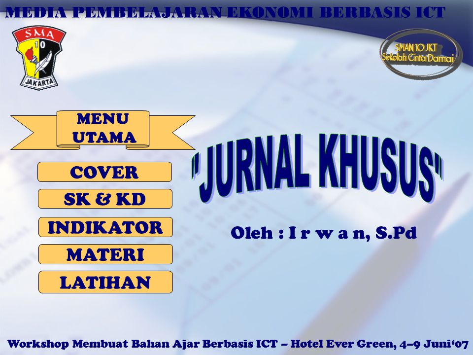 JURNAL KHUSUS COVER SK & KD INDIKATOR Oleh : I r w a n, S.Pd MATERI