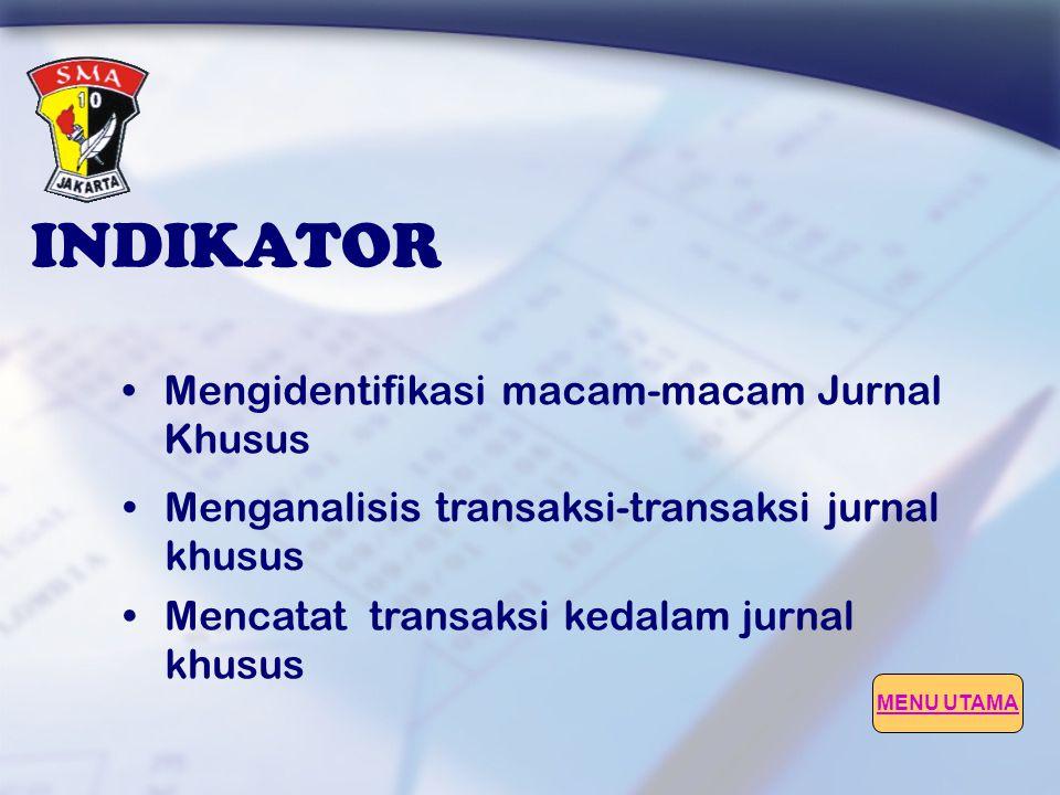 INDIKATOR Mengidentifikasi macam-macam Jurnal Khusus