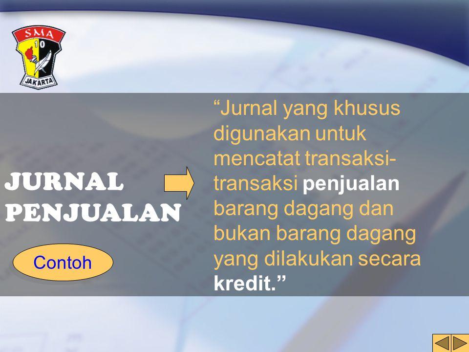 Jurnal yang khusus digunakan untuk mencatat transaksi-transaksi penjualan barang dagang dan bukan barang dagang yang dilakukan secara kredit.