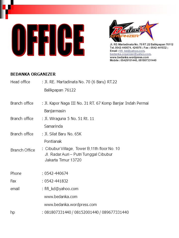 OFFICE BEDANKA ORGANIZER Head office