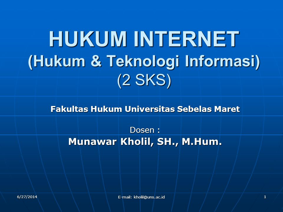 HUKUM INTERNET (Hukum & Teknologi Informasi) (2 SKS)