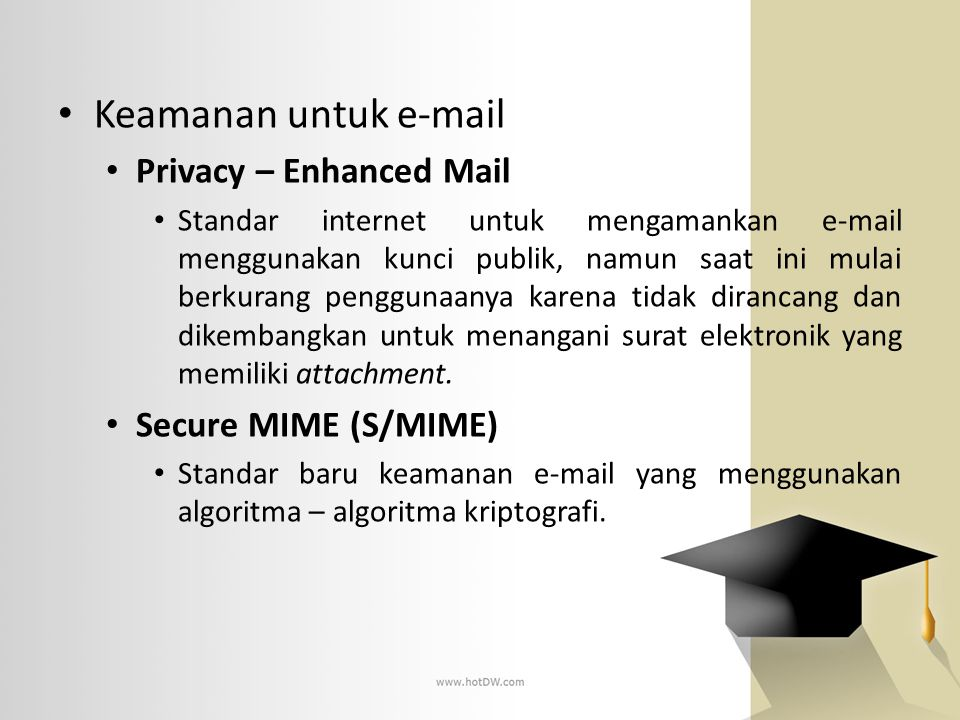Keamanan untuk e-mail Privacy – Enhanced Mail Secure MIME (S/MIME)