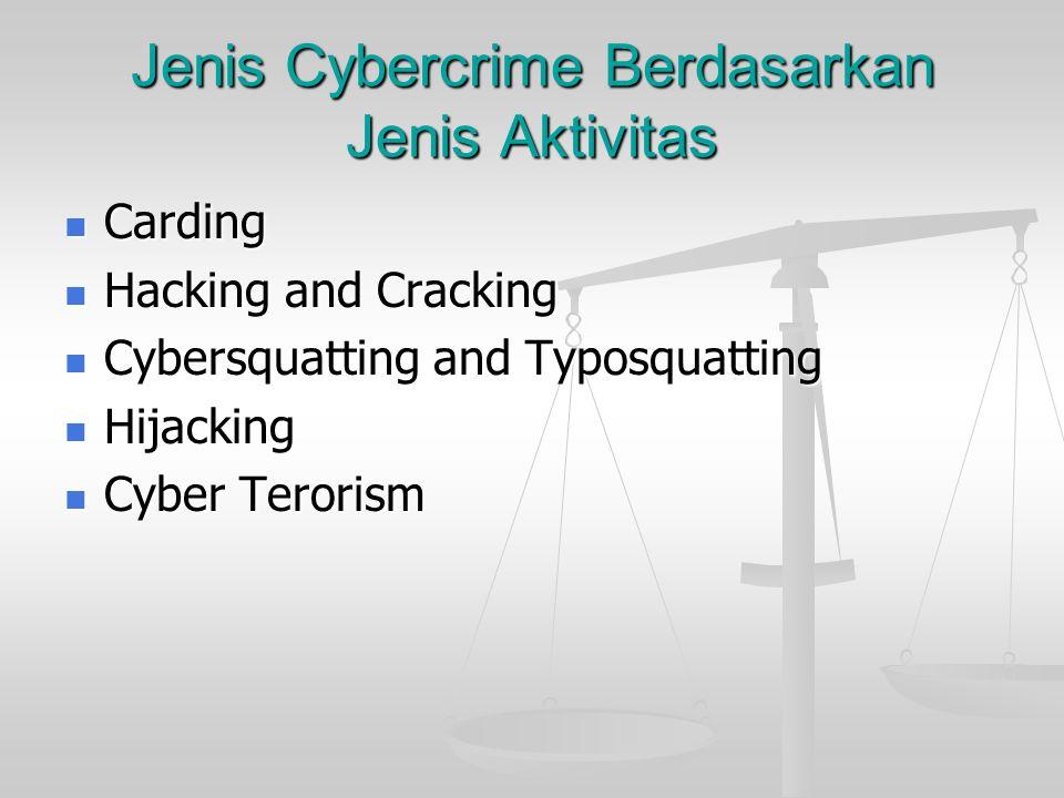 Jenis Cybercrime Berdasarkan Jenis Aktivitas