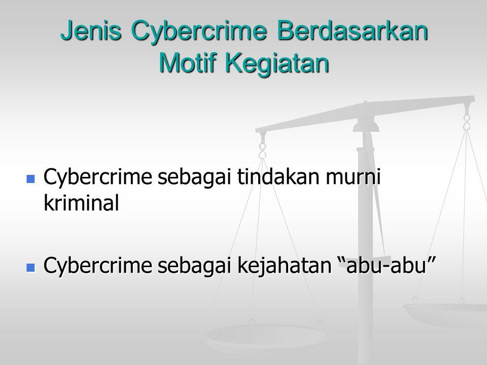 Jenis Cybercrime Berdasarkan Motif Kegiatan