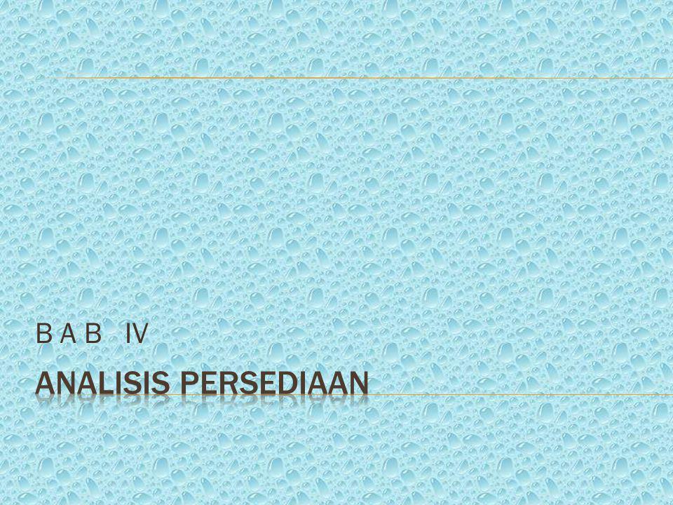 B A B IV ANALISIS PERSEDIAAN