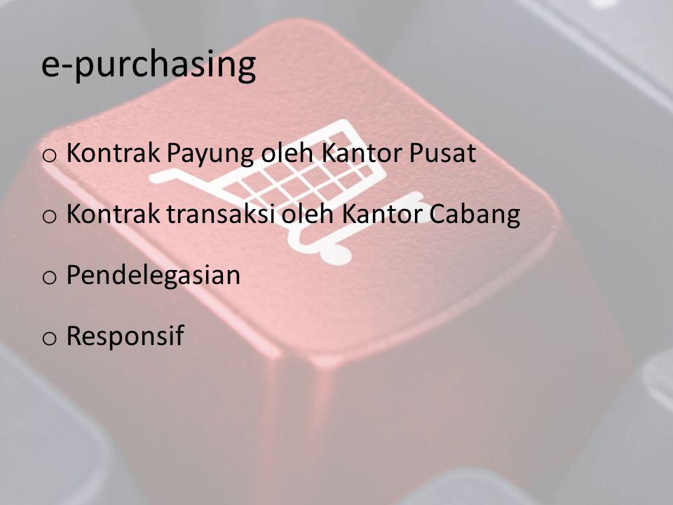 e-purchasing Kontrak Payung oleh Kantor Pusat
