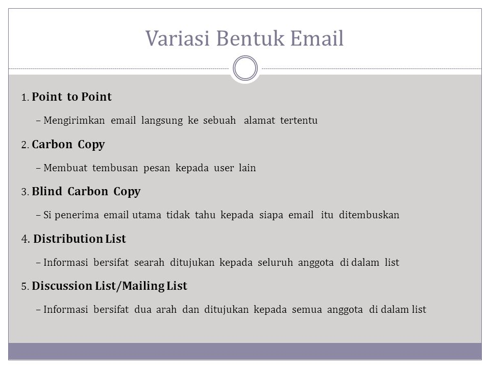 Variasi Bentuk Email 4. Distribution List 1. Point to Point