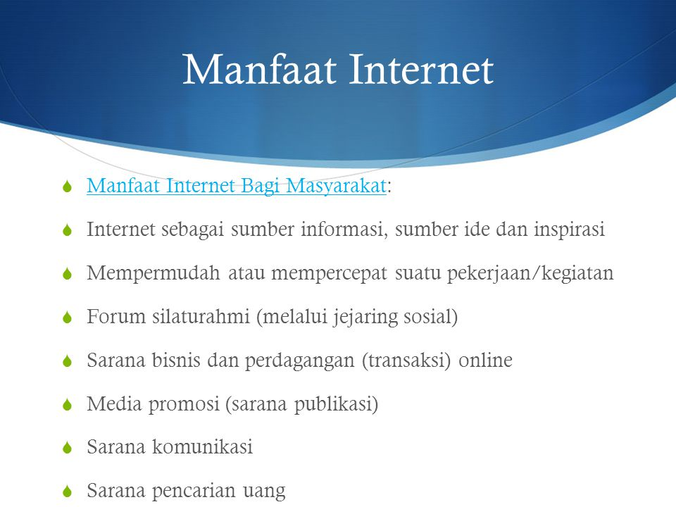 Manfaat Internet Manfaat Internet Bagi Masyarakat: