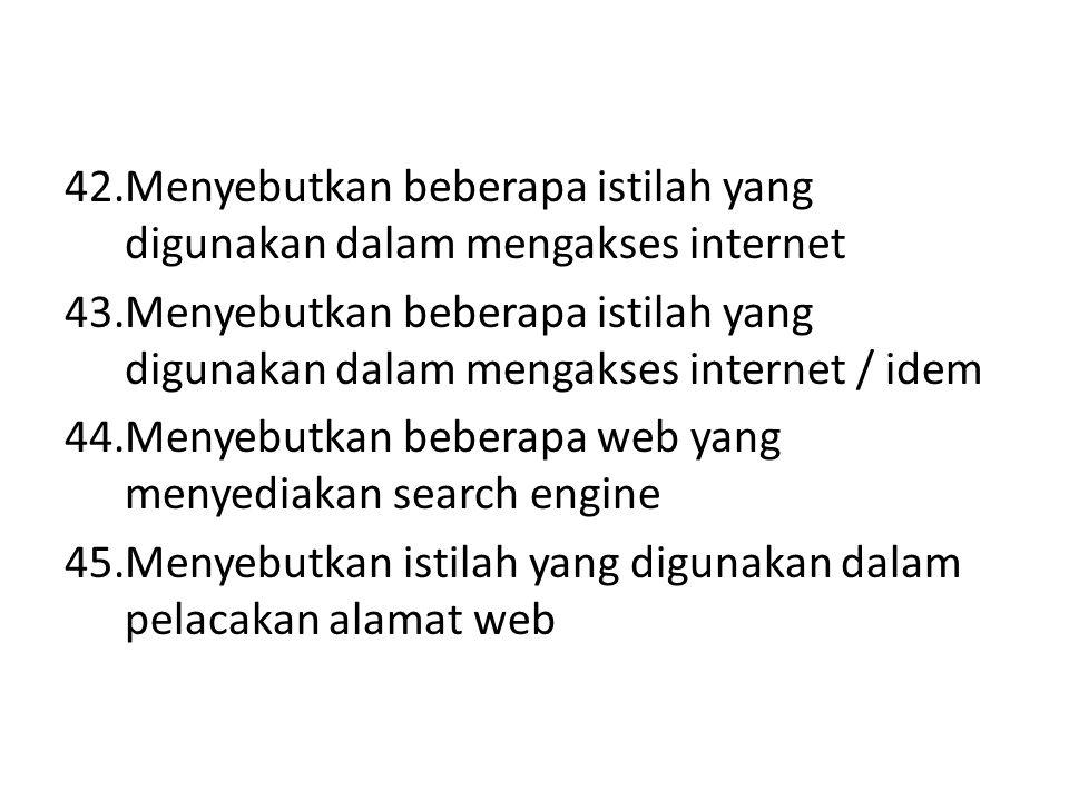 Menyebutkan beberapa istilah yang digunakan dalam mengakses internet