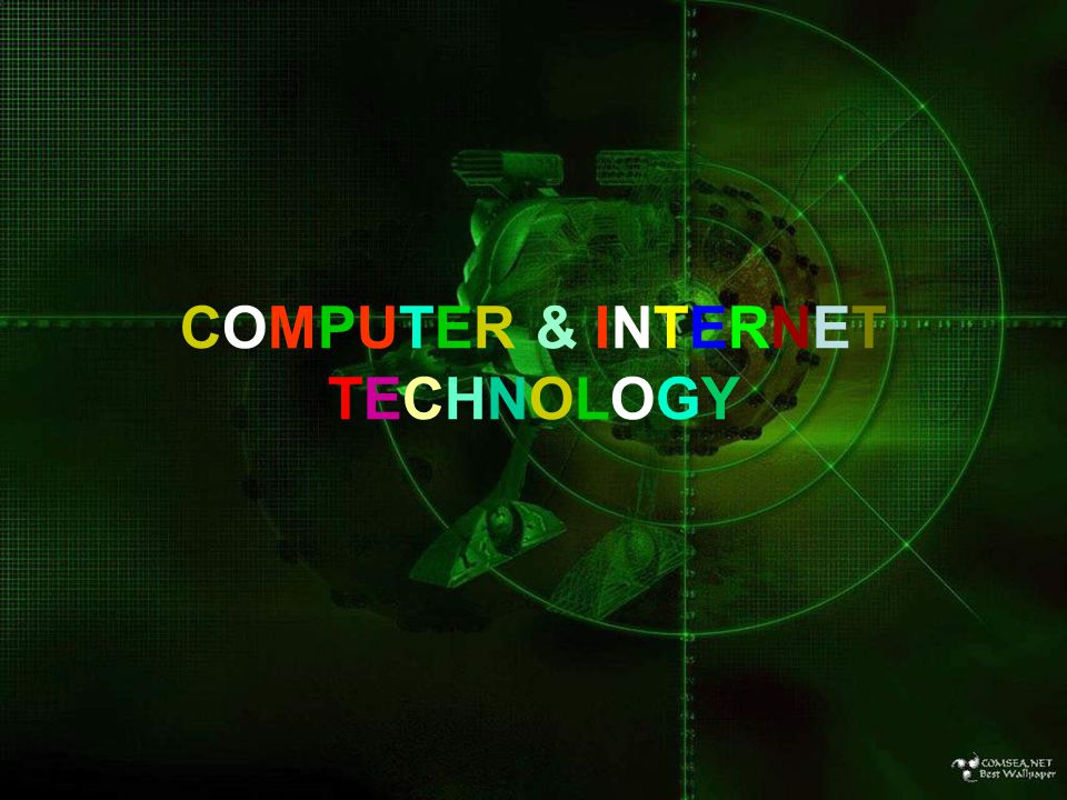 COMPUTER & INTERNET TECHNOLOGY