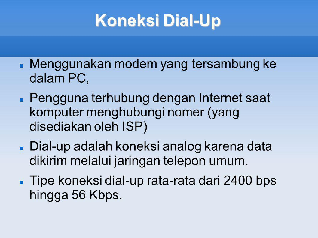 Koneksi Dial-Up Menggunakan modem yang tersambung ke dalam PC,