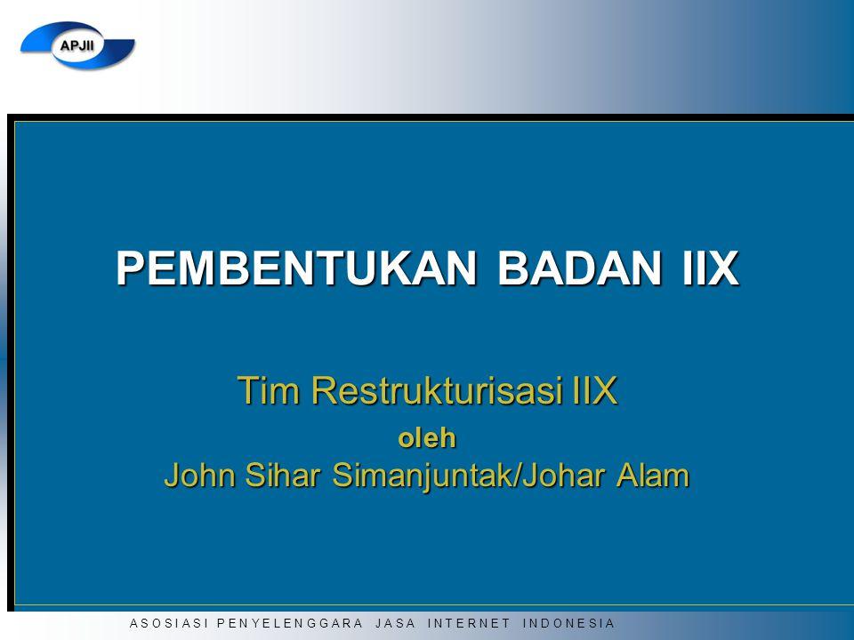 Tim Restrukturisasi IIX oleh John Sihar Simanjuntak/Johar Alam