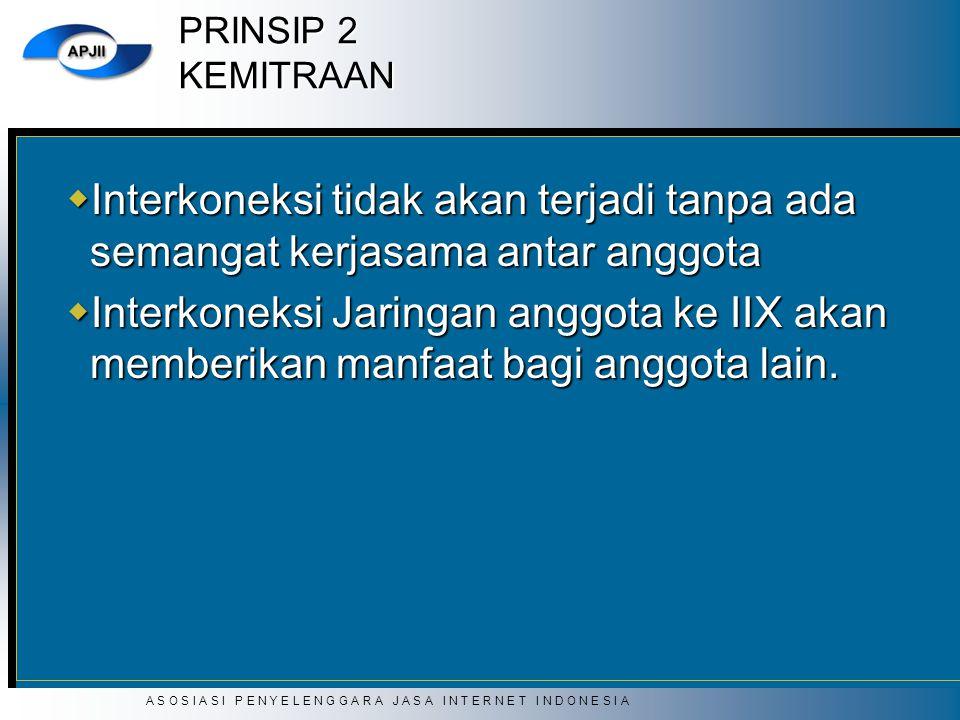 PRINSIP 2 KEMITRAAN Interkoneksi tidak akan terjadi tanpa ada semangat kerjasama antar anggota.