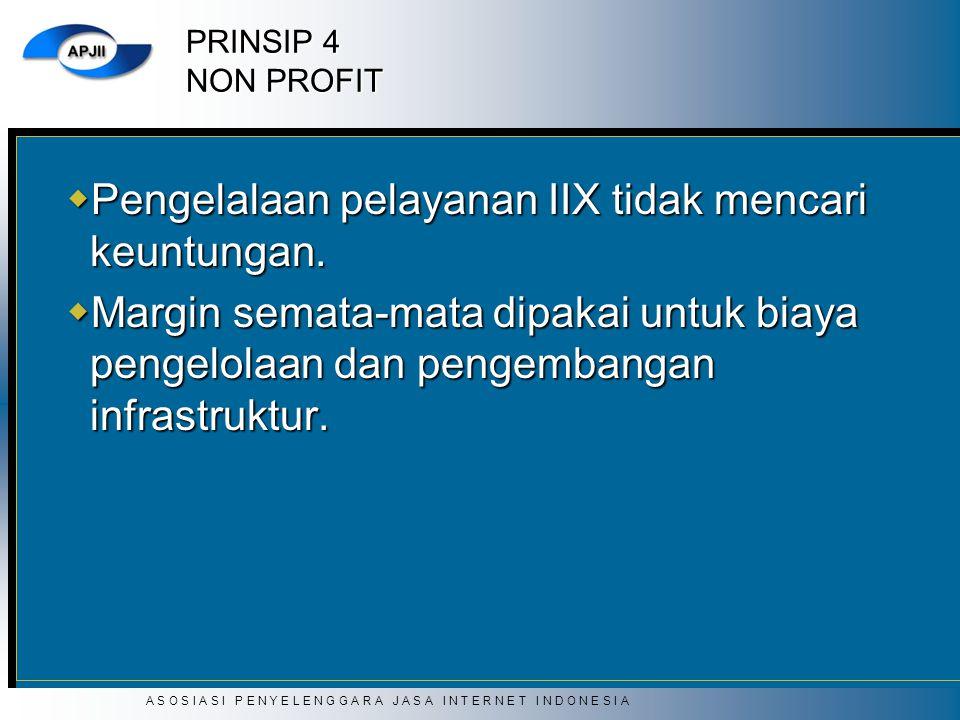 Pengelalaan pelayanan IIX tidak mencari keuntungan.
