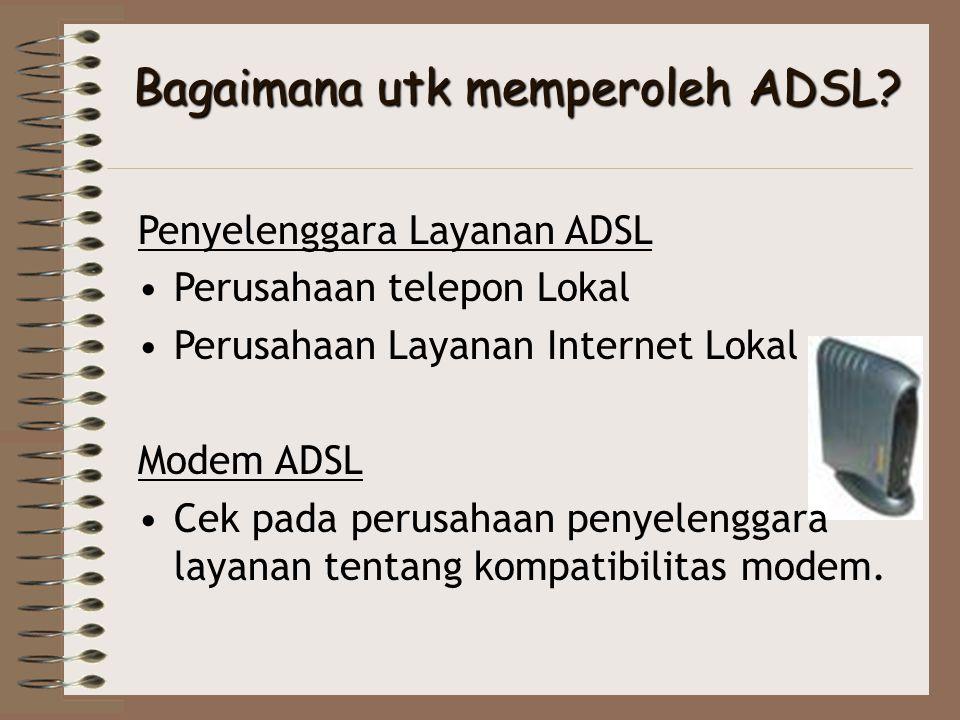 Bagaimana utk memperoleh ADSL