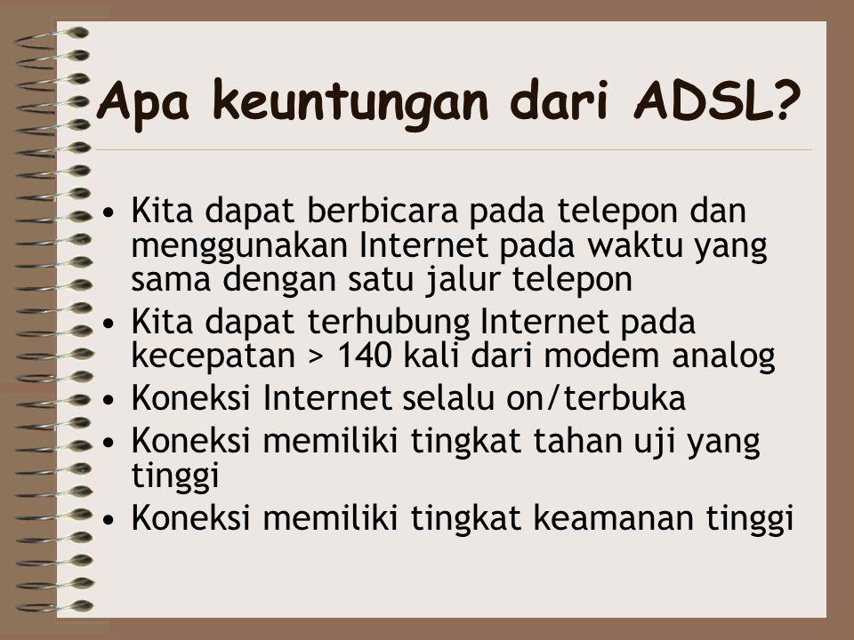 Apa keuntungan dari ADSL