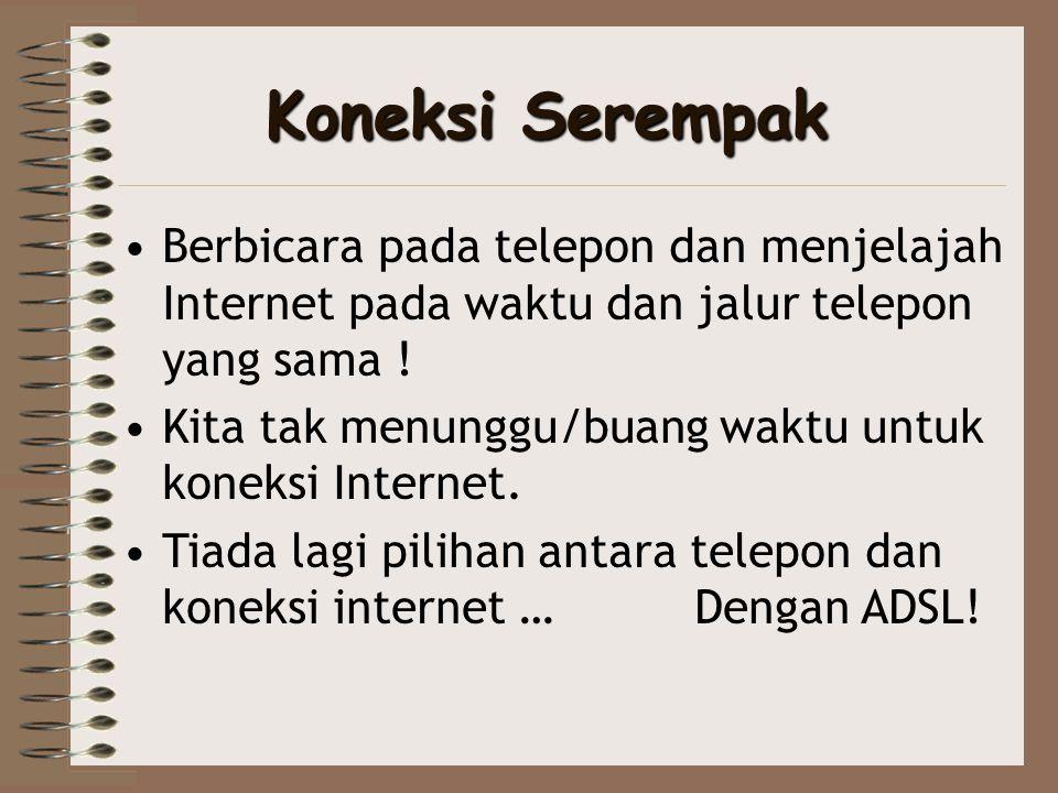 Koneksi Serempak Berbicara pada telepon dan menjelajah Internet pada waktu dan jalur telepon yang sama !