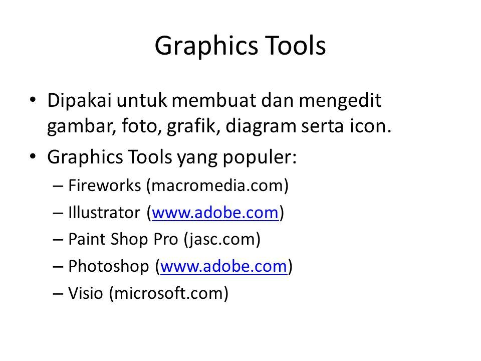 Graphics Tools Dipakai untuk membuat dan mengedit gambar, foto, grafik, diagram serta icon. Graphics Tools yang populer: