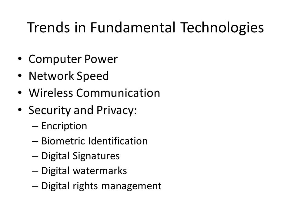 Trends in Fundamental Technologies